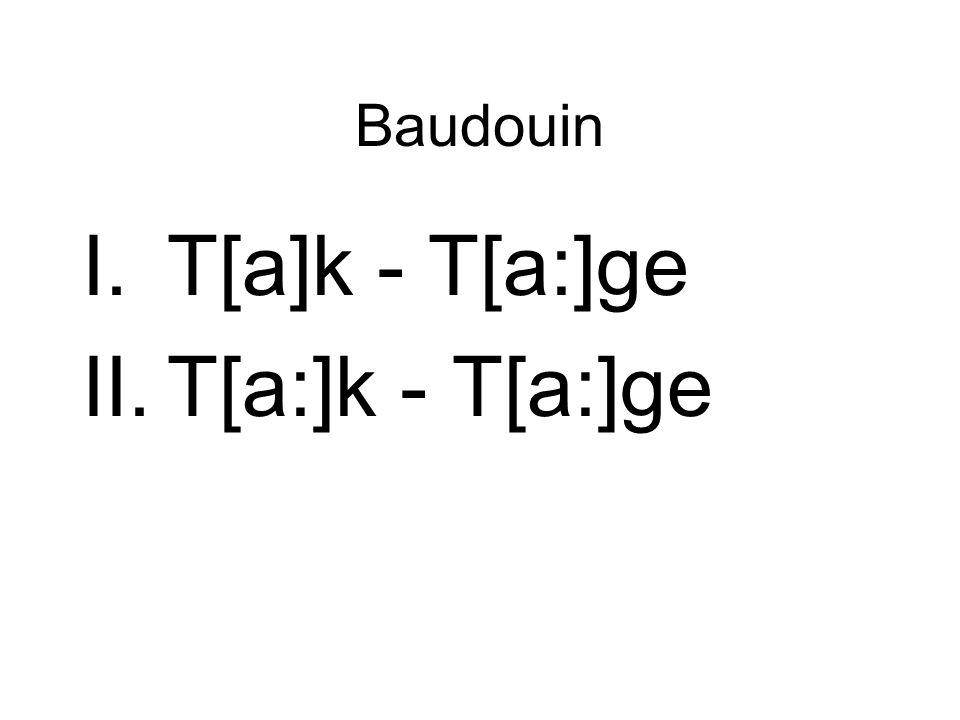Baudouin T[a]k - T[a:]ge T[a:]k - T[a:]ge